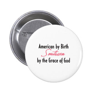 American by Birth, Southern by the Grace of God 6 Cm Round Badge