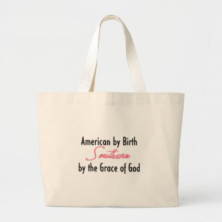 American by Birth, Southern by the Grace of God Canvas Bag