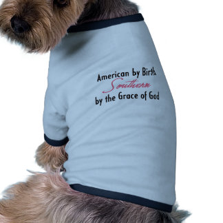 American by Birth, Southern by the Grace of God Doggie T-shirt