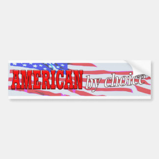 American By Choice Bumper Sticker
