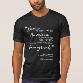 American Dreamers Handwritten JFK Immigrants Quote T-Shirt