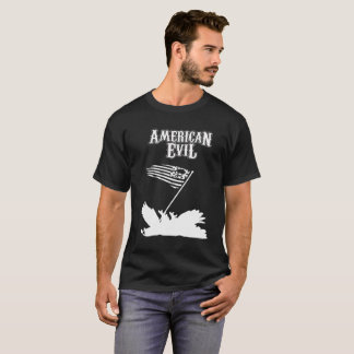 American Evil one T-Shirt