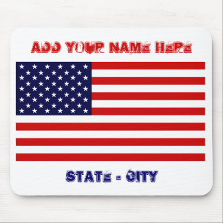 American Flag, Add Your Name Here, State - City Mouse Pad