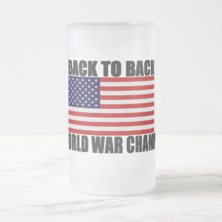 American Flag Back To Back World War Champs Frosted Glass Mug