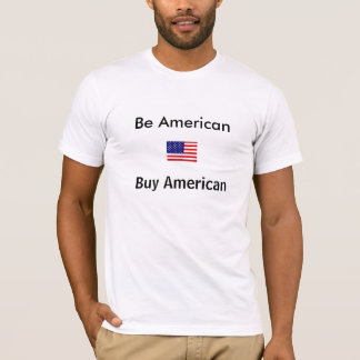 american_flag, Be American, Buy American T-Shirt