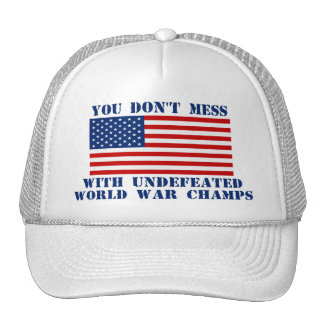 American Flag - Don't Mess With World War Champs Trucker Hat