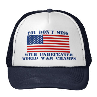 American Flag - Don't Mess With World War Champs Trucker Hats