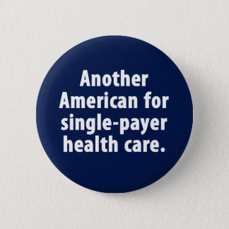American for Single-Payer Health Care Button