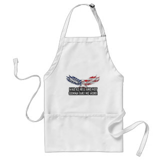 American - Mad As Hell And Not Gonna Take No More Standard Apron