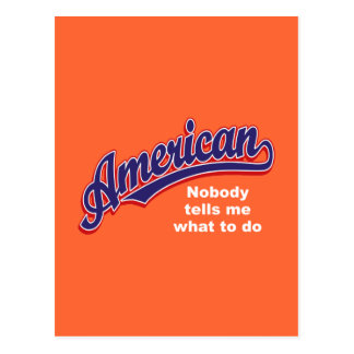American: Nobody tells me what to do Postcard