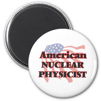 American Nuclear Physicist 6 Cm Round Magnet