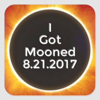 American Solar Eclipse Got Mooned August 21 2017.j Square Sticker