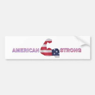""" American Strong "" Bumper Sticker"