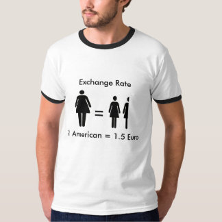 American to European Exchange Rate T-Shirt