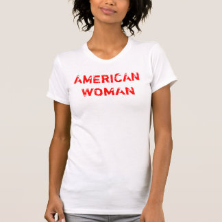 AMERICAN WOMAN T-Shirt