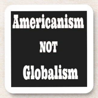 Americanism, NOT Globalism Coaster