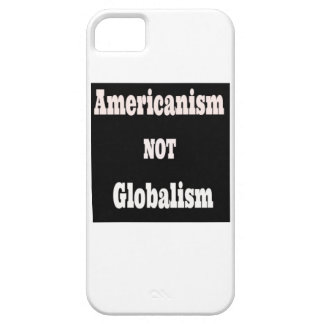 Americanism, NOT Globalism iPhone 5 Covers