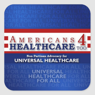 Americans 4 Healthcare Too Square Sticker