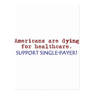 Americans are Dying for Healthcare! Postcard