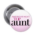 America's Next Top Aunt 6 Cm Round Badge
