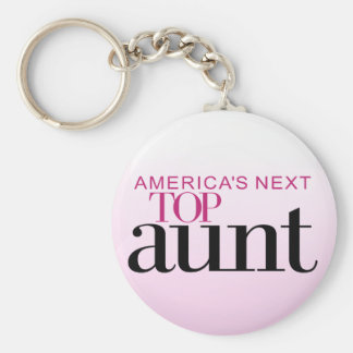 America's Next Top Aunt Key Ring