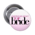 America's Next Top Bride Pinback Button