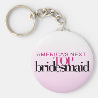 America's Next Top Bridesmaid Basic Round Button Key Ring