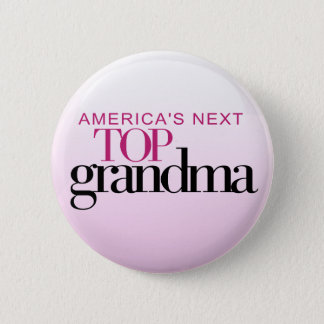 America's Next Top Grandma 6 Cm Round Badge