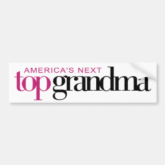 America's Next Top Grandma Bumper Sticker