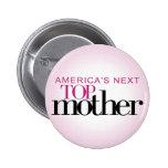 America's Next Top Mother 6 Cm Round Badge