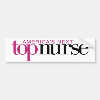 America's Next Top Nurse Bumper Sticker