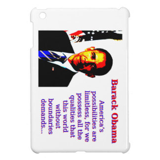 America's Possibilities Are Limitless - Barack Oba Case For The iPad Mini