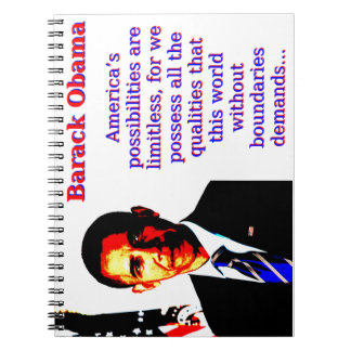 America's Possibilities Are Limitless - Barack Oba Spiral Notebooks