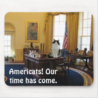 Americats! Our Time Has Come Mouse Pad