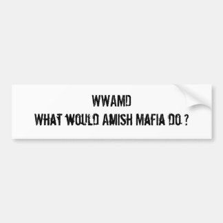 Amish Mafia Bumper Sticker