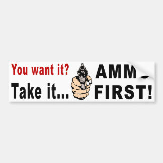 Ammo First Bumper Sticker