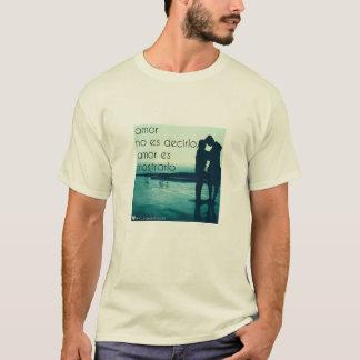 Amor no es decirlo T-Shirt