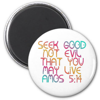 Amos 5:14 6 cm round magnet
