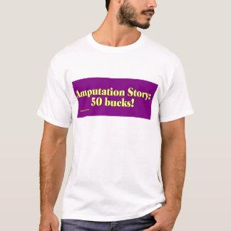 amputation_story T-Shirt