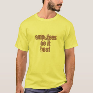 Amputees Do It Best T-Shirt