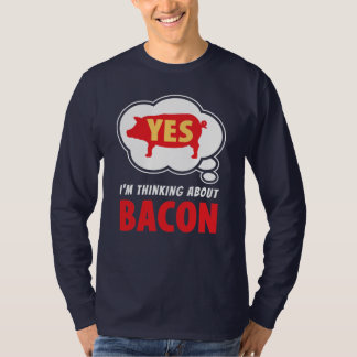 Amusing Thinking About Bacon Slogan T-Shirt