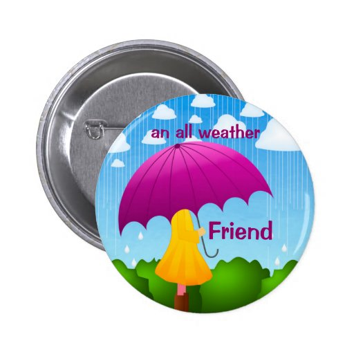 An All Weather Friend Button