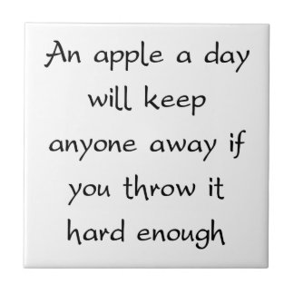 An Apple A Day Will Keep Everyone Away Ceramic Tile
