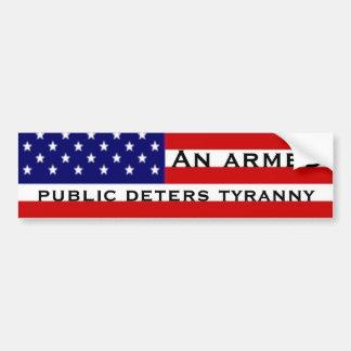 An armed public deters tyranny bumper sticker