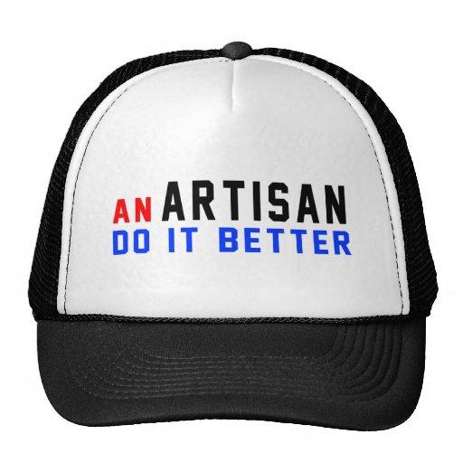 An Artisan Do it better Hat