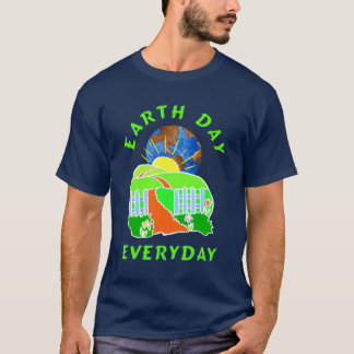 An Earth Day Every Day T-Shirt