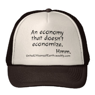 An Economy that doesn't Economize. Cap