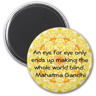 An eye for eye ... Gandhi  quote 6 Cm Round Magnet