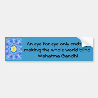 An eye for eye ... Gandhi  quote Bumper Sticker