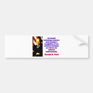 An Honest Reckoning - Gerald Ford Bumper Sticker